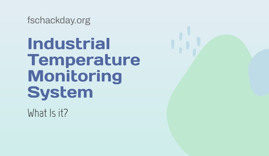 Industrial Temperature Monitoring System: What Is it?