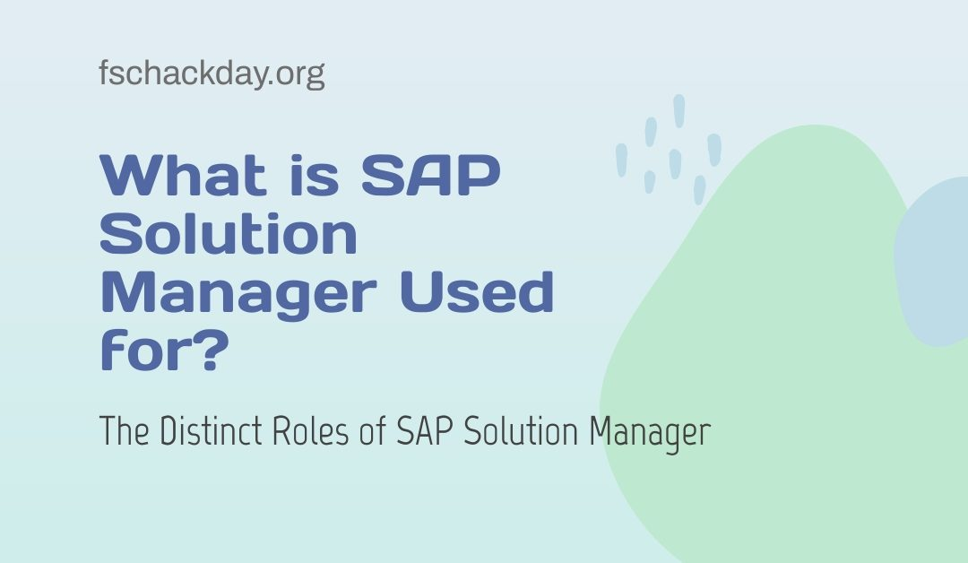 What is SAP Solution Manager Used for?