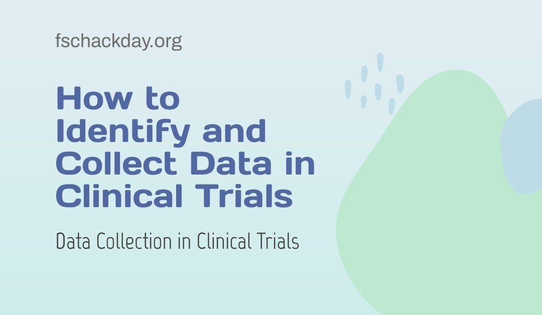 How to Identify and Collect Data in Clinical Trials